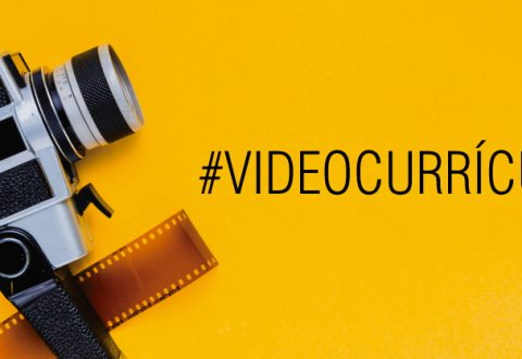 Videocurrículum: tu mejor carta de presentación